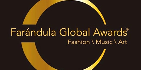 FARANDULA GLOBAL AWARDS' GALA - AUGUST 21 2021 tickets
