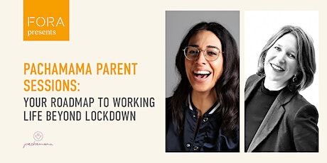 Pachamama Parent Sessions: Your Roadmap to Working Life Beyond Lockdown tickets