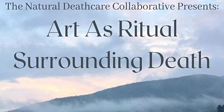 Art as Ritual Surrounding Death - For the Sandwich Community tickets