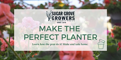 Make the Perfect Planter! Ever wonder how the pros do it? We'll teach you!