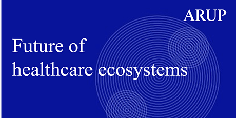 Future of healthcare ecosystems Tickets