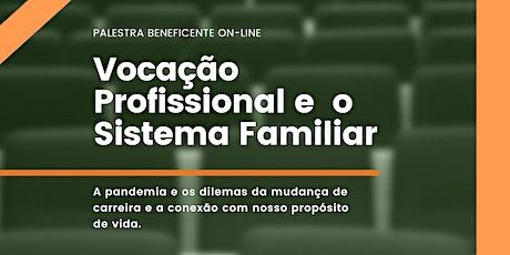 Vocação Profissional e o Sistema Familiar ingressos