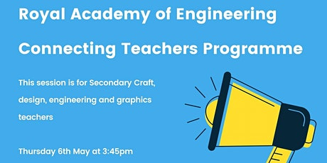 Royal Academy of Engineering - Connecting Teachers' programme (CST) tickets