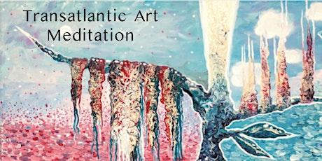 Transatlantic Art Meditation tickets