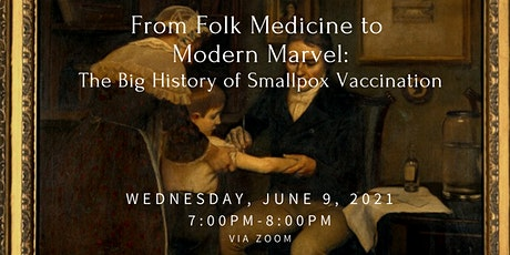 Folk Medicine to Modern Marvel: The Big History of Smallpox Vaccination tickets