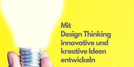 Mit Design Thinking innovative und kreative Ideen entwickeln am 17.06.2021 Tickets
