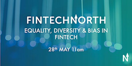 Equality, Diversity & Bias in FinTech tickets