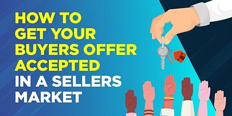 How to Get Your Buyer Offer Accepted tickets
