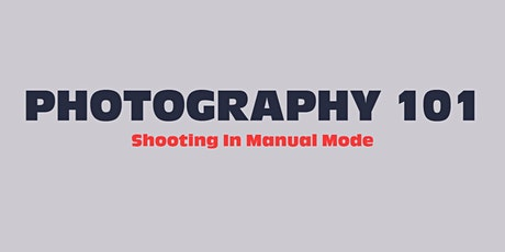 Online! PHOTOGRAPHY 101: Shooting In Manual Mode- Aperture, Shutter & ISO tickets