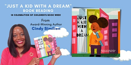 """""""Just A Kid With A Dream"""" - In Celebration of Children's Book Week tickets"""