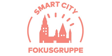Smart City Fokusgruppe Tickets