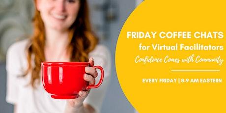 Friday Coffee Chats for Virtual Facilitators tickets