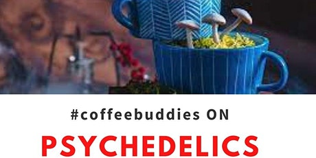#CoffeeBuddies on Psychedelics -  and its use in CNS disorders / treatments tickets