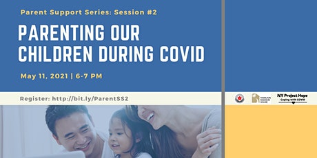 Parent Support Series: Parenting Our Children During COVID tickets