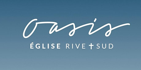 Réunion du Dimanche 2 Mai - Oasis Église Rive-Sud tickets