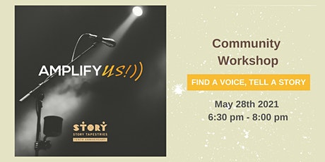 May 28th ~ Amplify US!: Share your Voice, Tell a Story Tickets