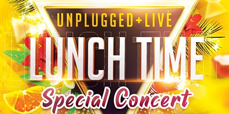 Unplugged+Live: Lunch Time Special tickets