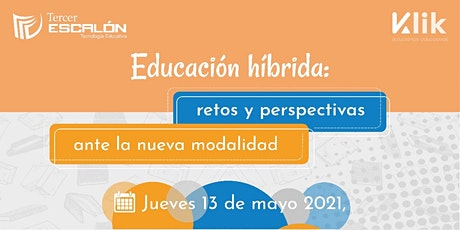 Educación Híbrida: Retos y Perspectivas ante la Nueva Normalidad tickets