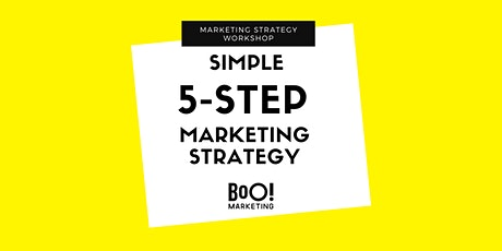 Simple 5-Step Marketing Strategy for Business Owners tickets