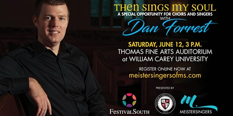 Then Sings My Soul: An afternoon with composer Dan Forrest tickets
