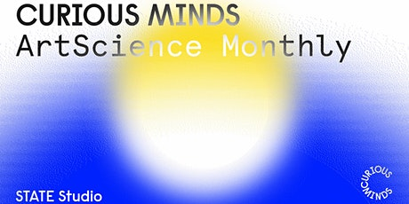 Curious Minds: ArtScience Monthly #14 tickets