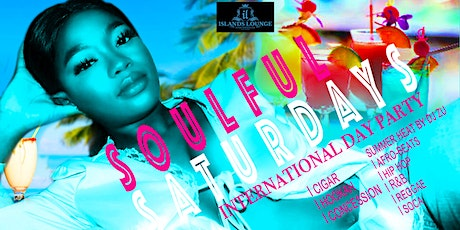 SOULFUL SATURDAYS  (INTERNATIONAL DAY PARTY) tickets