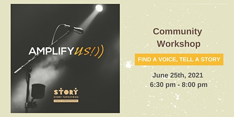 June 25th ~ Amplify US!: Share your Voice, Tell a Story Tickets