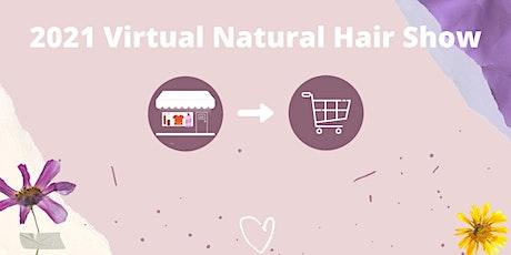 EXHIBIT - 2021 Virtual Natural Hair Show tickets