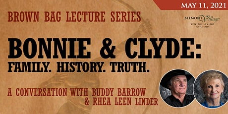 Brown Bag Lecture Series: Bonnie & Clyde - Family. History. Truth tickets