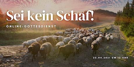 Sei kein Schaf: Online-Gottesdienst am Guter-Hirte-Sonntag Tickets