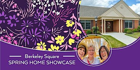 Spring Home Showcase - Berkeley Square Retirement Community tickets