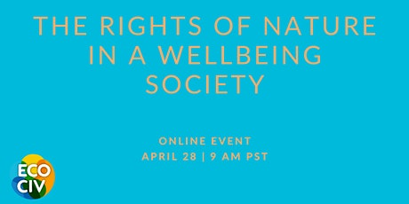 EcoCiv Dialogue: The Rights of Nature in a Wellbeing Society tickets