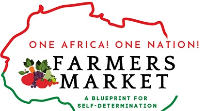 One Africa! One Nation! Farmers Market! tickets