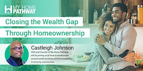 Closing the Wealth Gap Through Homeownership tickets