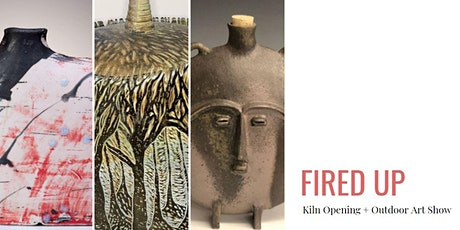 Fired Up!  Outdoor Ceramics Show and Kiln Opening tickets
