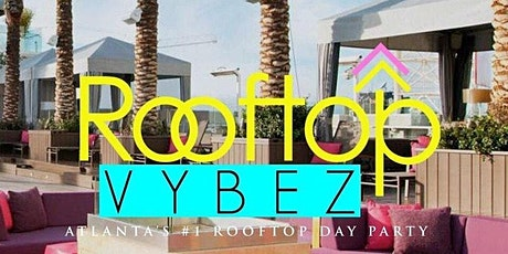 ROOFTOP VYBEZ CAFE CIRCA DAY PARTY #GQEVENT tickets