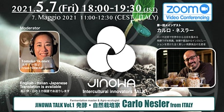 JINOWA ~Root and Circle to Earth~ Innovator's Live Talk Vol.1 Carlo Nestler tickets