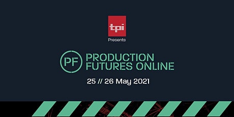 PRODUCTION FUTURES ONLINE SPRING 2021 : 25-26 MAY tickets