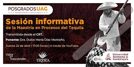 Sesión informativa de la Maestría en  Procesos del Tequila entradas