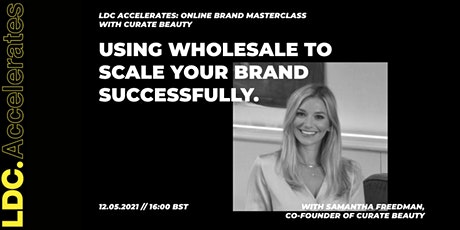 LDC X Curate Beauty: Using Wholesale to Scale Your Brand Successfully tickets