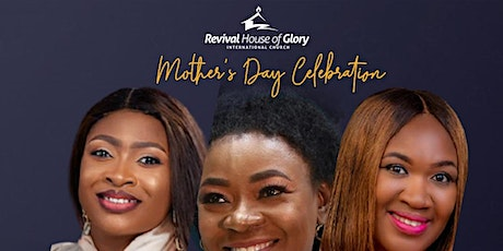 Mother's Day Celebration (Day 1) - 8th May 2021 tickets