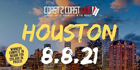 Coast 2 Coast LIVE Artist Showcase Houston  8/8/21  - Artists Win $50K tickets