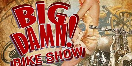 BIG DAMN Bike Show tickets