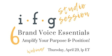 6 Brand Voice Essentials - Amplify Your Purpose & Position tickets