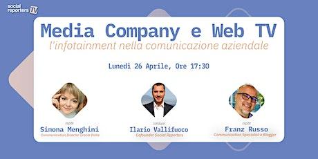 Media company e Web TV:  l'infotainment nella comunicazione aziendale biglietti