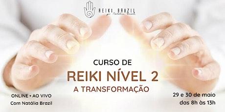 Formação em Reiki Nível 2 - por Natália Brazil ingressos