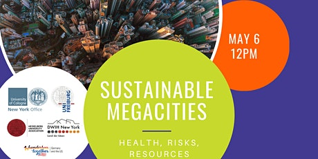 SUSTAINABLE MEGACITIES: HEALTH, RISKS, RESOURCES tickets