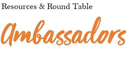 Ambassador RoundTable & Resources - May tickets