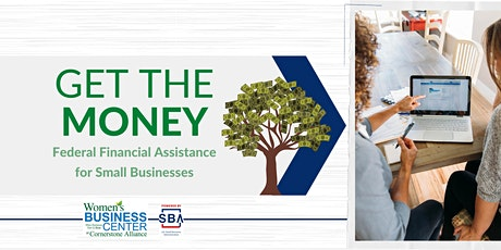 Get the Money: Federal Financial Assistance for Small Businesses tickets