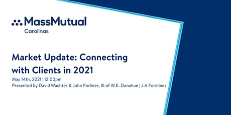Market Update: Connecting to Clients in 2021 tickets